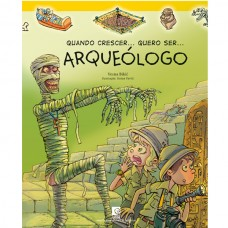 Quando Crescer… Quero ser…  Arqueólogo